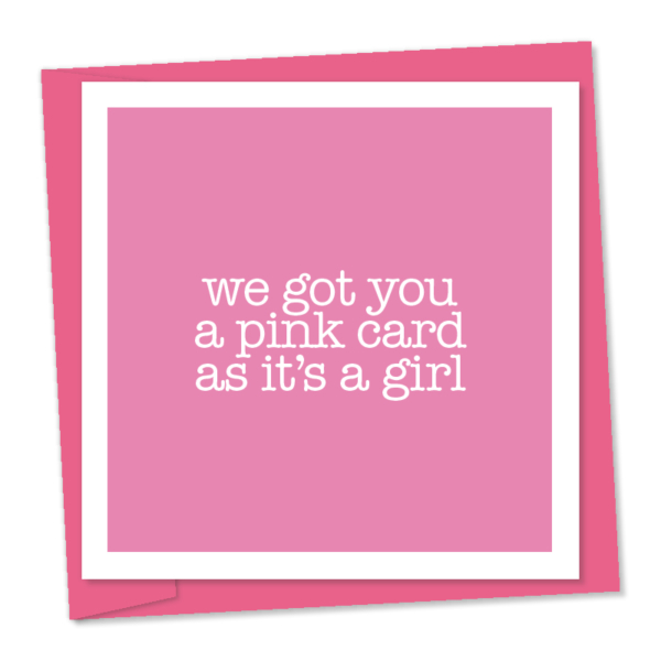 pink card as its a girl