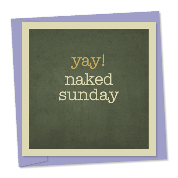 Yay! Naked Sunday